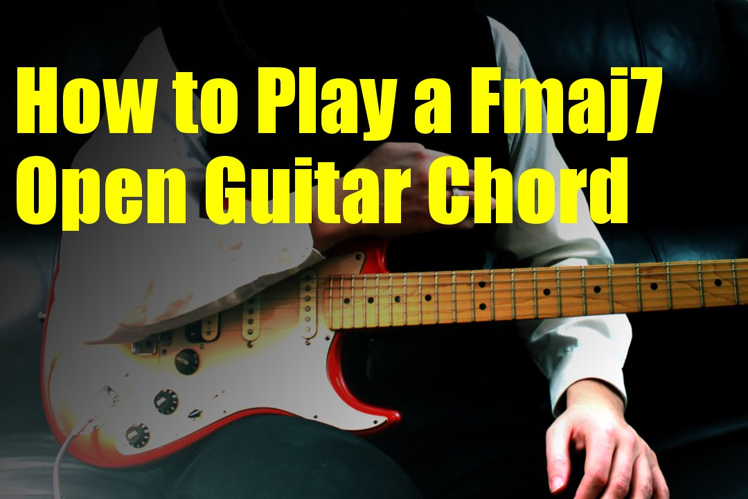 How To Play A Fmaj7 Open Guitar Chord Youtube