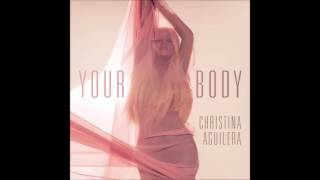 Christina Aguilera - Your Body (Audien Radio Edit) (Audio) (HQ)
