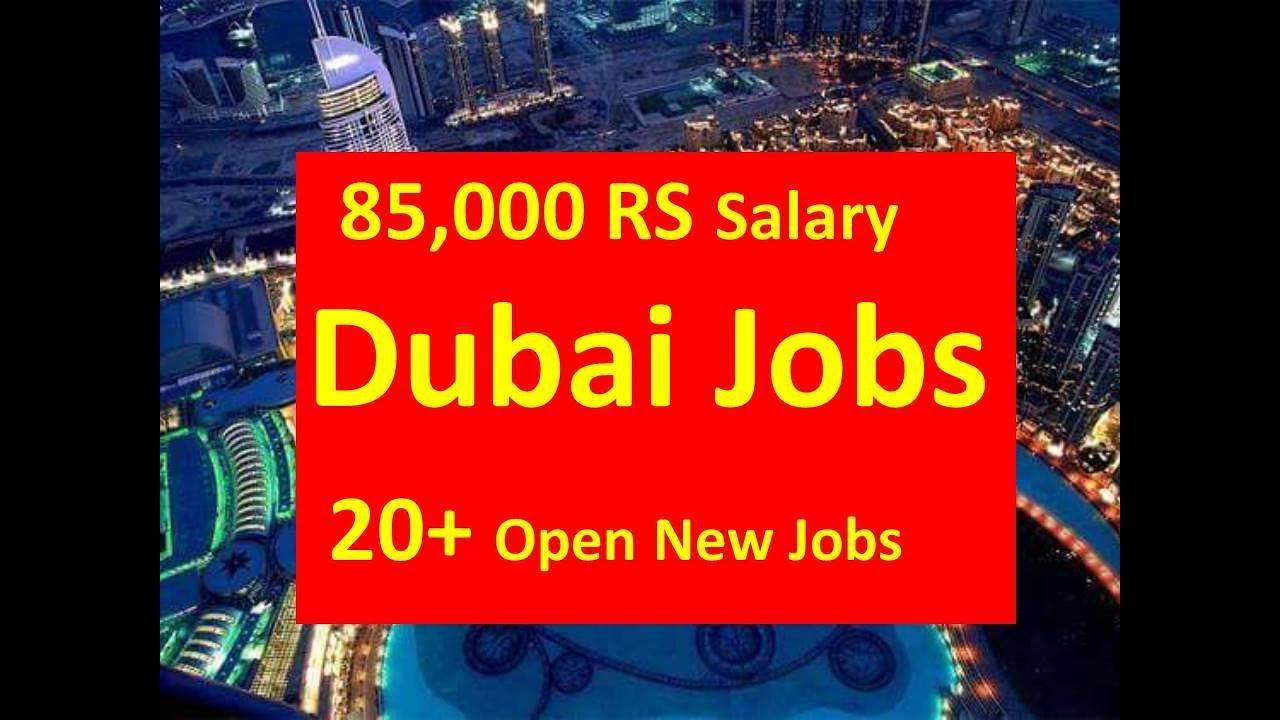 85,000 RS Salary Dubai Jobs   20+ Open New Jobs   Free Jobs In Dubai   #1