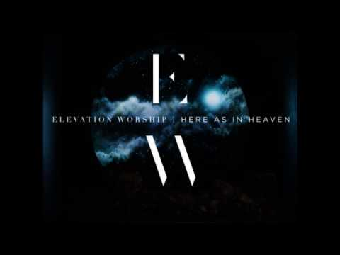 Here as in Heaven by Elevation Worship FULL ALBUM