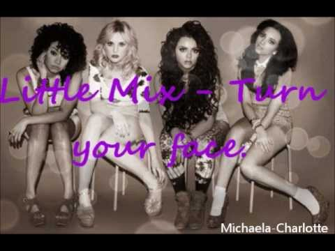 Little Mix - Turn your face lyrics