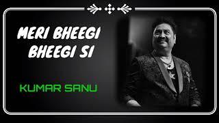 Meri Bheegi Bheegi Si By Legandary Kumar Sanu I Anamika I Kishore Kumar Song