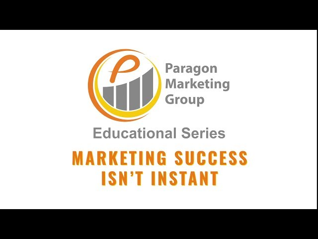 Marketing Success isn't Instant