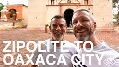 From Zipolite to Oaxaca City (4K) / Mexico Travel Vlog #254 / The Way We Saw It