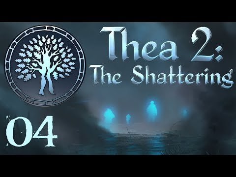 SB Plays Thea 2: The Shattering 04 - Light And Shadow