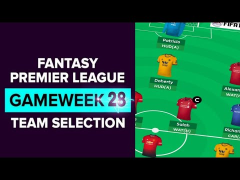 Team Selection & Transfers   FPL GAMEWEEK 28   FANTASY PREMIER LEAGUE 