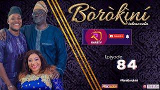 BOROKINI TELENOVELA S01 EP 84 latest Yoruba Web Series 2021