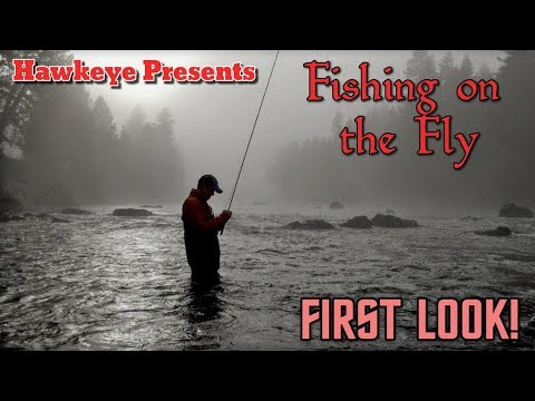 Fishing On The Fly - FIRST LOOK!