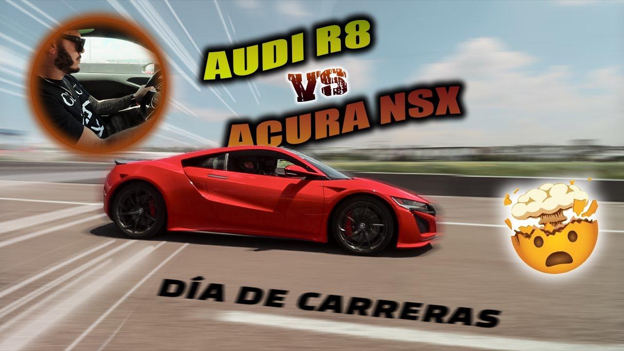 Mi R8 me sorprendió!! R8 vs Acura NSX | Simon Ahued