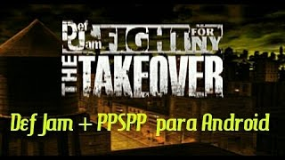 Def Jam Fight for NY The Takeover + PPSSPP para Android