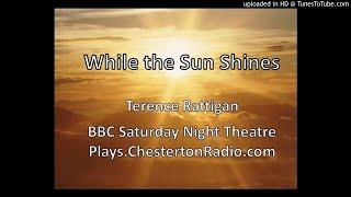 While the Sun Shines - Terence Rattigan - BBC Saturday Night Theatre