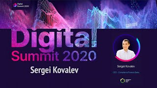Digital Summit 2020 Day 5.5 Broadcast of the speech by Sergei Kovalev (CEO Compliance Finance Sales)