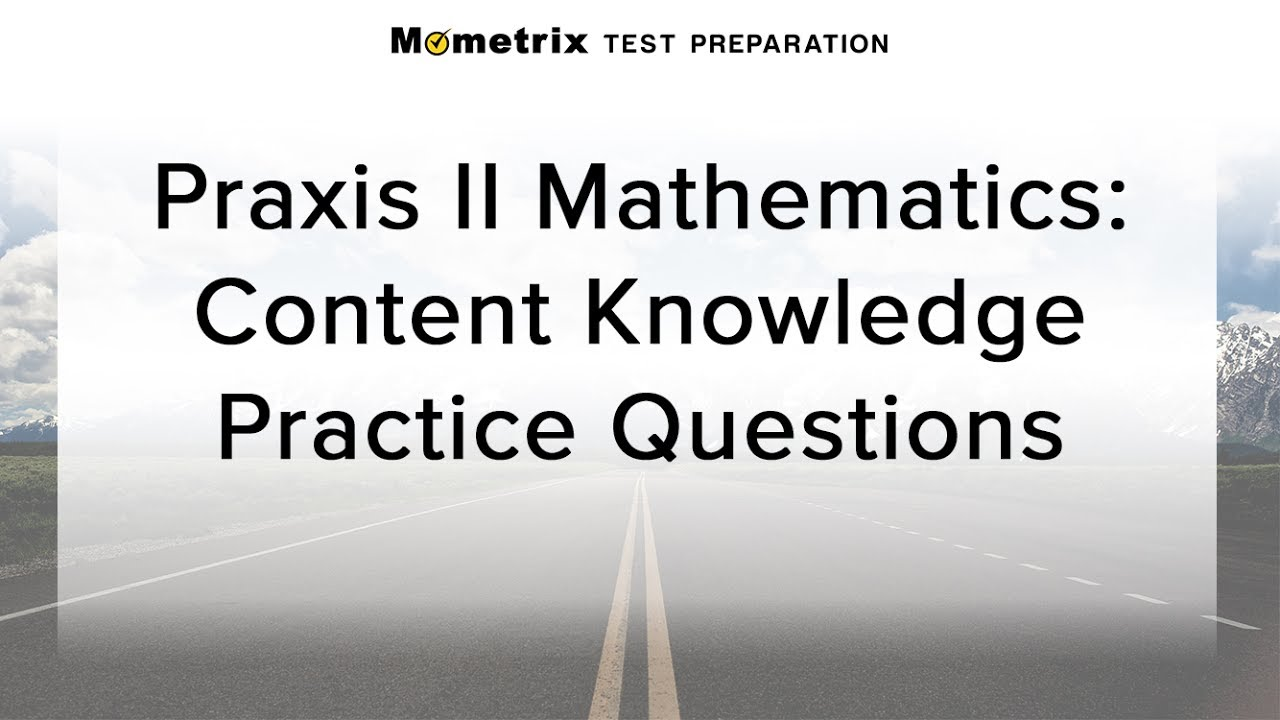Free praxis ii (5161) math content knowledge practice test youtube.