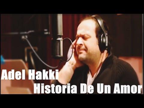 Adel Hakki Historia De Un Amor - عادل حقي