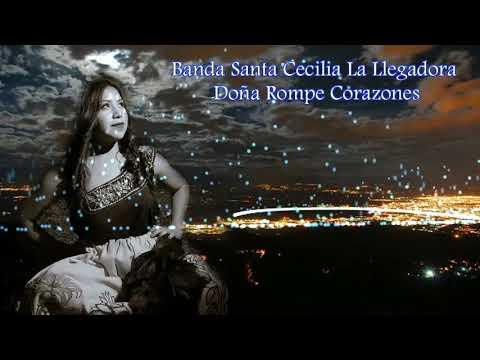 Banda Santa Cecilia La Llegadora ``` Doña Rompe Corazones