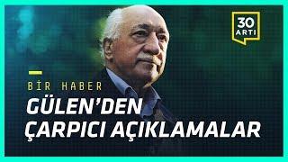 Fethullah Gülen'den 15 Temmuz darbesine dair çarpıcı açıklamalar   Bir Haber