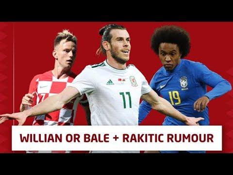 Willian or bale + rakitic rumours...   manchester united transfer talk live