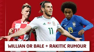 Willian or bale + rakitic rumours... | manchester united transfer talk live