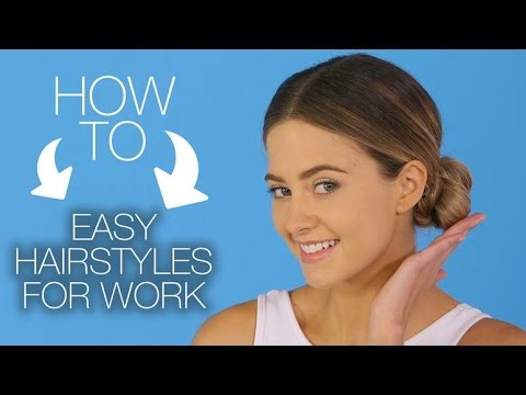 How to: Easy Hairstyles for Work