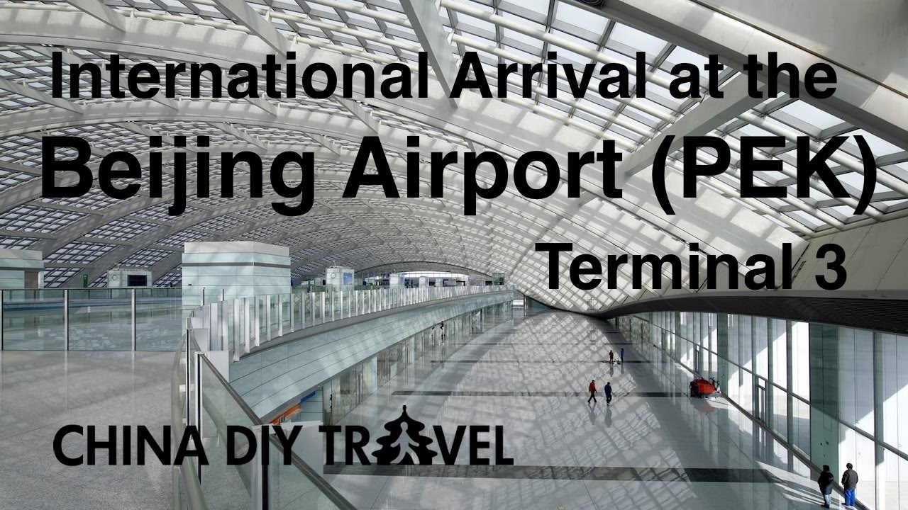 Beijing airport PEK International arrival at the Terminal 3 YouTube