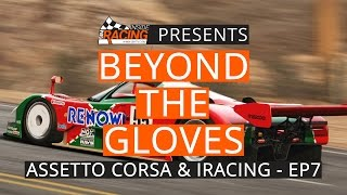 Assetto Corsa & iRacing Tire Models - Beyond the Gloves EP. 7