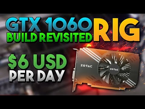 GTX 1060 Mining Rig 6 Month Revisit