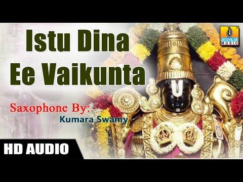 Istu Dina Ee Vaikunta - Saxophone by Kumaraswamy (Instrumental)