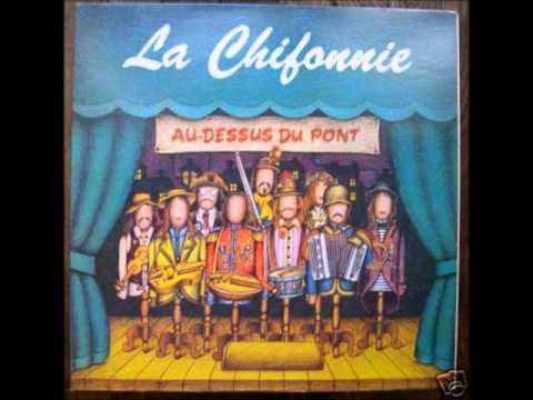 La Chiffonie - Au Dessus du Pont