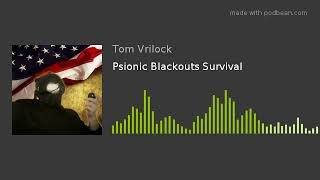 Psionic Blackouts Survival