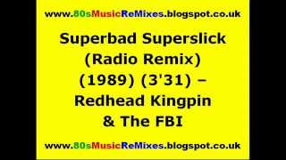 Superbad Superslick (Radio Remix) - Redhead Kingpin & The FBI