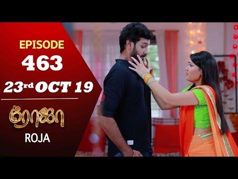 ROJA Serial | Episode 463 | 23rd Oct 2019 | Priyanka | SibbuSuryan | SunTV Serial |Saregama TVShows
