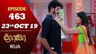 ROJA Serial | Episode 463 | 23rd Oct 2019 | Priyanka | SibbuSuryan | SunTV Serial |Saregama TVShows