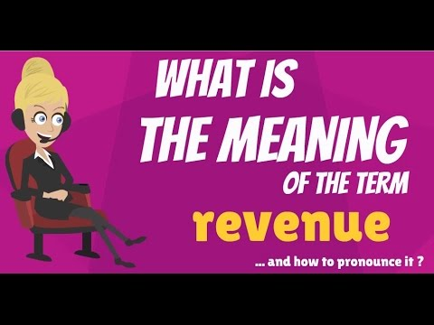 What is REVENUE? What does REVENUE mean? REVENUE meaning, definition & explanation