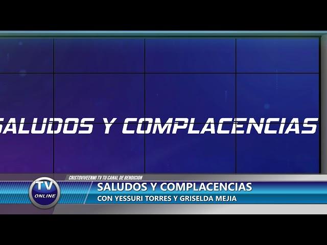 SALUDOS Y COMPLACENCIAS  4 /13/2021
