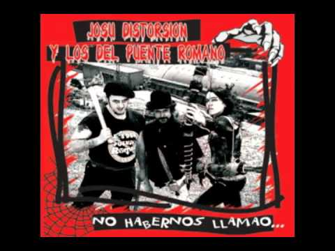 Josu Distorsion y Los del Puente Romano  ( pijo - punk ).avi