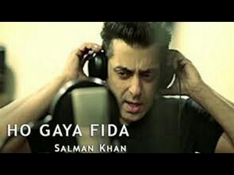 HO GAYA FIDA (Full Song) - TUBELIGHT 2017 - By Salman Khan