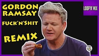 Fuck'n'Shit - Gordon Ramsay Hot Ones Remix - Loop'n'Mix