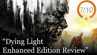 Dying Light Review - Enhanced Edition