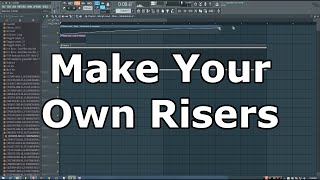 Tip: How To Make Your Own Risers In FL Studio