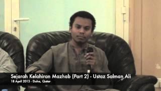 Sejarah Kelahiran Mazhab (part 2) - Ustaz Salman Ali