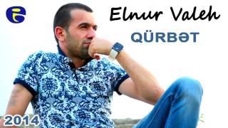 Elnur Valeh - Qurbet 2014  Эльнур Валех - Гурбет