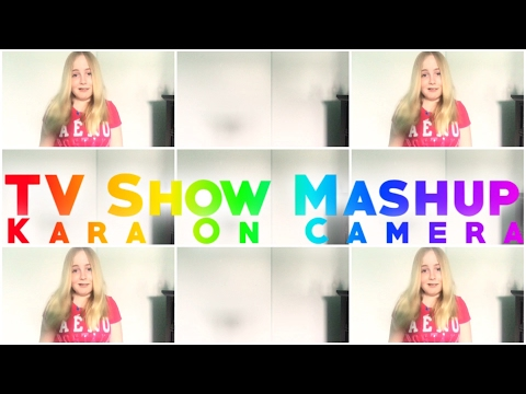 TV Show Mashup! - Kurt Hugo Schneider // Kara On Camera // VS MVC: TV! // FEATURED!!