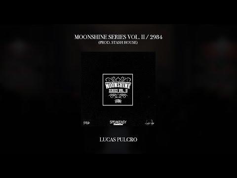 Lucas Pulcro - Moonshine Series Vol. II / 2984   [FULL ALBUM]