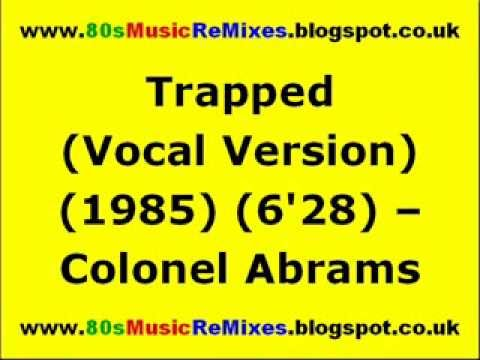 Trapped Vocal Version  Colonel Abrams  80s Club Mixes  80s Club Music
