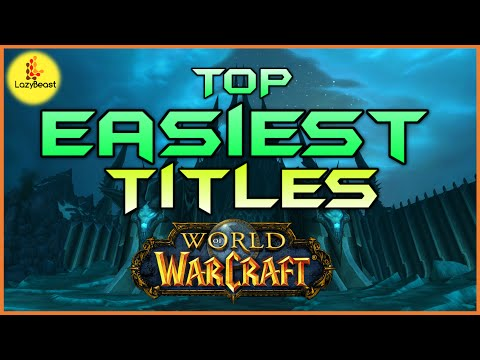 Easiest Titles To Obtain in World Of Warcraft - LazyBeast
