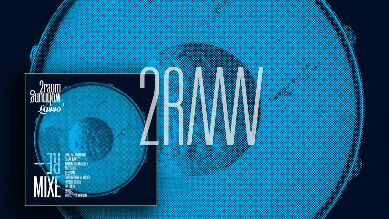 2raumwohnung - Lasso Remixe 1/2
