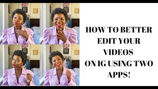 How To Better Edit Your Videos On IG Using Two Apps!