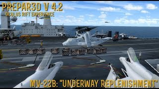 "[Prepar3D v4] (First Look at P3D) MV-22B Osprey: ""Underway Replenishment"""