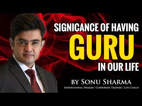 Significance of GURU in our life ! Sonu Sharma ! for Association kindly cont : 7678481813