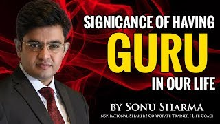 Significance of GURU in our life | Success Tips Through Sonu Sharma | for Association : 7678481813